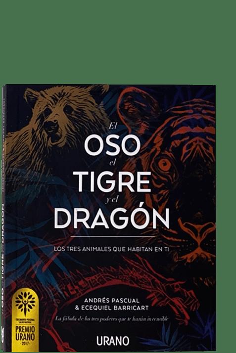 Portada de EL OSO, EL TIGRE Y EL DRAGÓN, 2017 editorial Urano